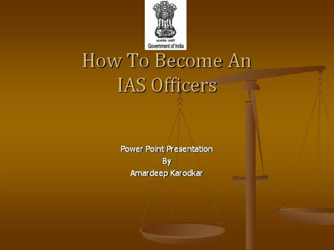 become an ias officer How to become an ias officer even though the exam to be undertaken is popularly known as ias exam, it is officially called upsc civil service exam the upsc cse consists of 3 stages - prelims, mains, and interview getting into indian administrative service is not easy considering the.