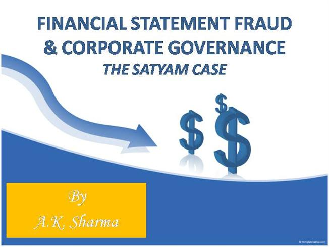 satyam case The case of satyam is often referred to as india's enron(enron was a us based company which was inflicted with a similar accounting fraud) it was a 7,136 crore (nearly $15 billion) fraud and it is seen as india's most colossal financial fraud.