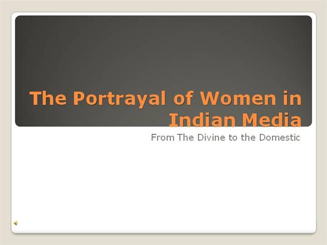 "potrayal of women in indian media ""media and gender in india sexual harassment at work and the portrayal of women in the media presents an overview of women in the indian media based on the."