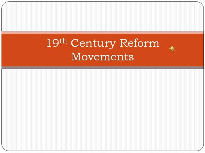 19th century reform movements essay