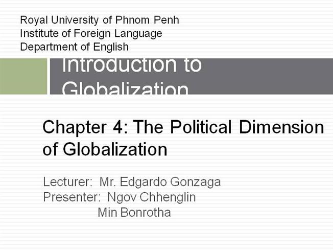 political dimension of globalization The political dimension of globalization 62: he is the author or editor of twenty-five books on globalization and the history of political ideas.