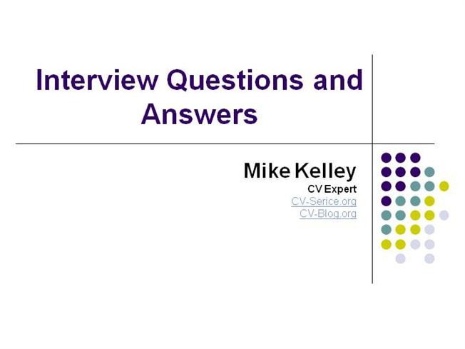 interview questions and answers authorstream. Black Bedroom Furniture Sets. Home Design Ideas