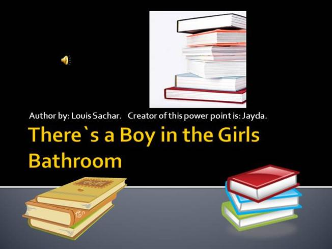 There S A Boy In The Girls Bathroom AuthorSTREAM