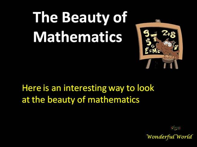 beauty of mathematics The beauty in mathematics today i'm going to look at some of the charming applications of a clever piece of mathematics it relates to a conundrum first posed in the 17th century, and was not fully solved until the invention of calculus.