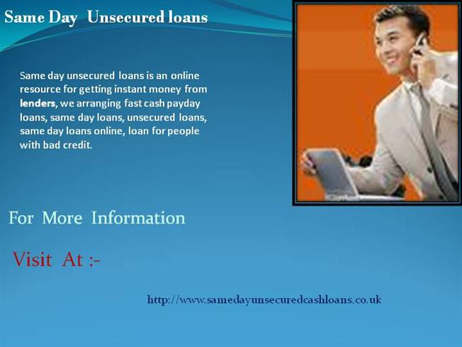 Same Day Unsecured Loans |authorSTREAM