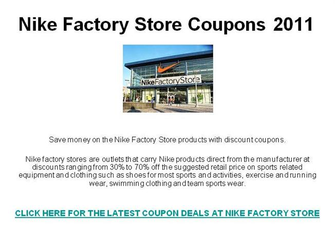 Discounts average $12 off with a Nike Factory Store promo code or coupon. 8 Nike Factory Store coupons now on RetailMeNot.