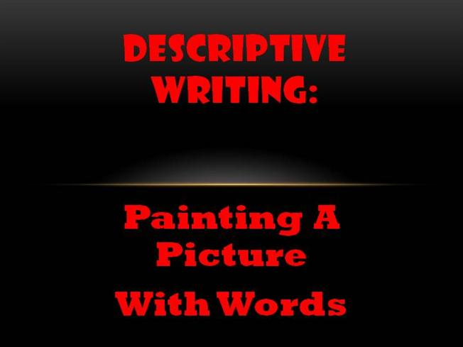 descriptive writing powerpoint presentations Descriptive writing powerpoint presentation, ppt - docslides- descriptive writing a writer has 3 ways to communicate a message (1) imply ing it, (2) tell ing.