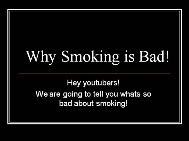smoking: why you shouldnt smoke essay Read smoking should be banned in public places free essay and over 88,000 other research documents smoking should be banned in public places do you shouldn't.