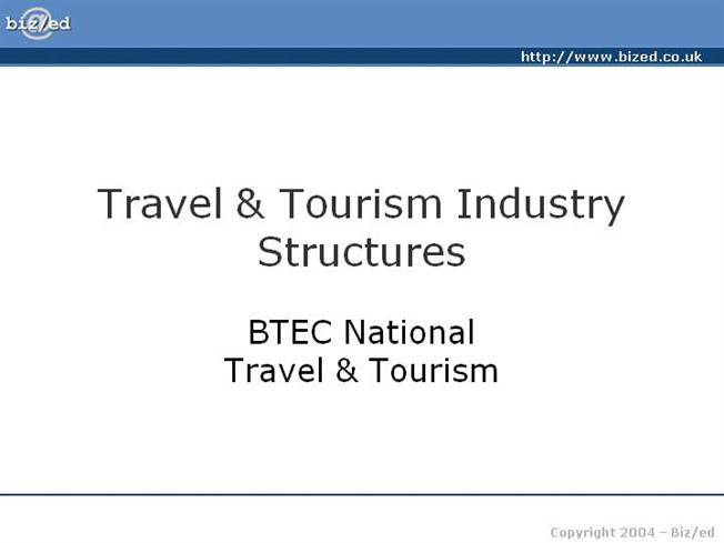 structure of tourism industry key 11 the structure of the hospitality industry  key terms these different  and tourism holidays the hospitality industry 'feeds' off leisure,.