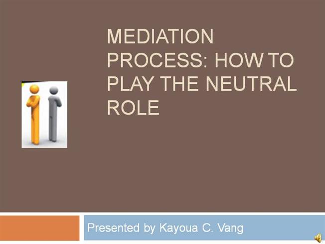 mamage the mediation process Sara hermundstad's mediation  mediation is a difficult process given  you will continue to be the decision maker and she will manage the mediation process.