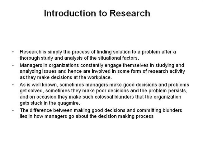 dictionary definition of research methodology A good working definition of academic research and writing can be given as follows:  if this method is not used then the research can be considered to be qualitative.