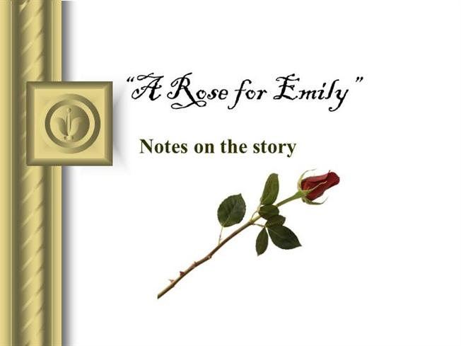 "essay outline for a rose for emily In william faulkner's short story ""a rose for emily"" the focus is on miss emily and her southern up bringing in this story the southern setting is vital to our."