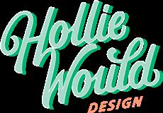 Hollie Would Design