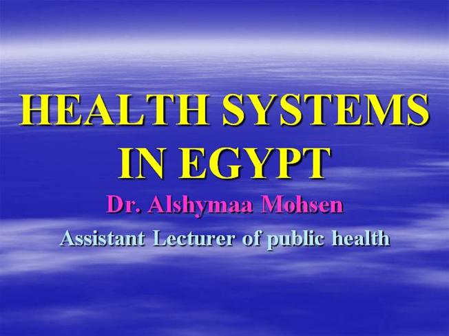 health system in egypt Health systems: density of physicians (per 1,000 population) 283: density of nurses & midwives (per 1,000 population) 352: total health expenditure per capita (usd) 151: sources: all data are from the world health organization, world bank, and united nations children's fund.