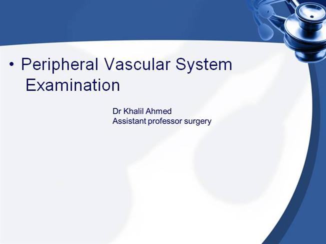 Peripheral Vascular System Examination |authorSTREAM
