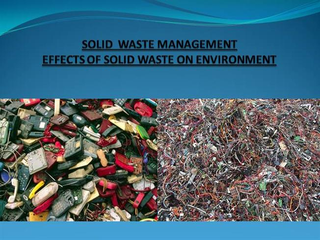 Solid Waste Management: Types, Sources, Effects and Methods of Solid Waste Management
