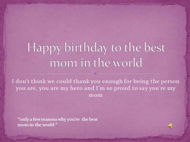Happy Birthday To The Best Mom In The World