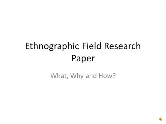 Ethnographic Field Research Paper |authorSTREAM