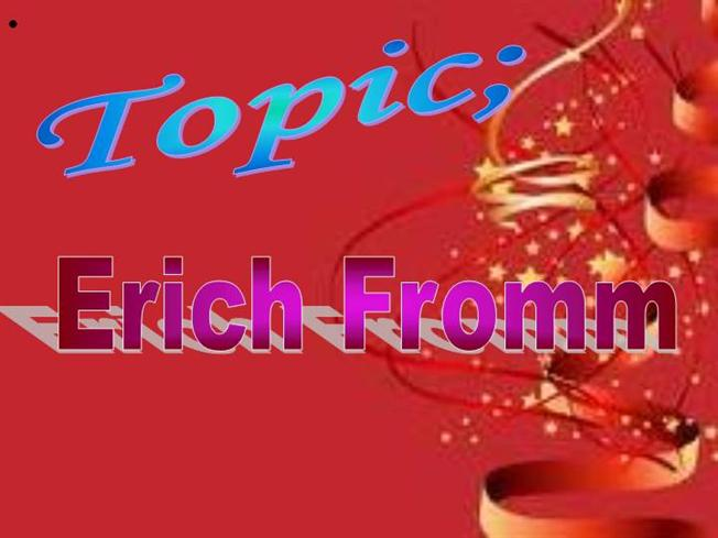 Erich Fromm Essays (Examples)