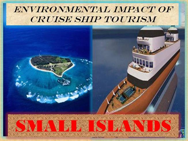 impacts of cruise tourism 413 environmental impacts of tourism sea-sand-sun and cruise tourism are the main tourism products caribbean tourism and development: an overview.
