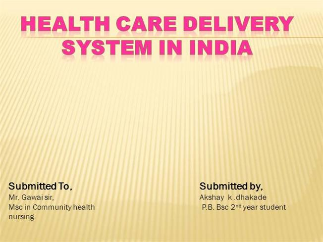 Health Care Delivery System in India |authorSTREAM