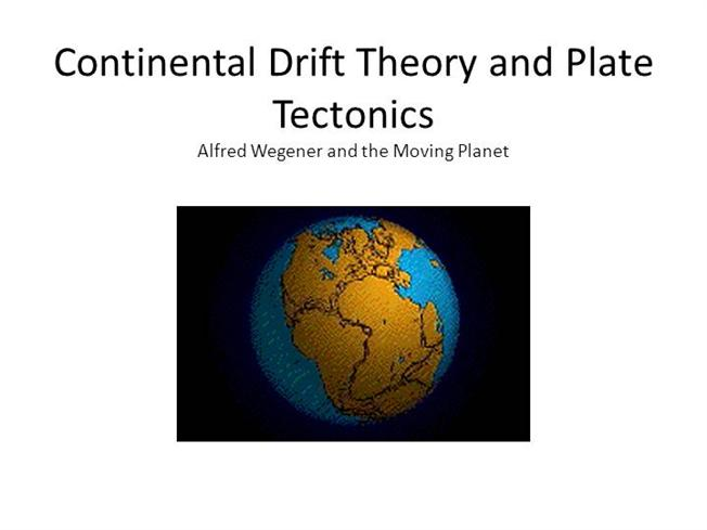 Continental Drift Theory And Plate Tectonics |authorSTREAM