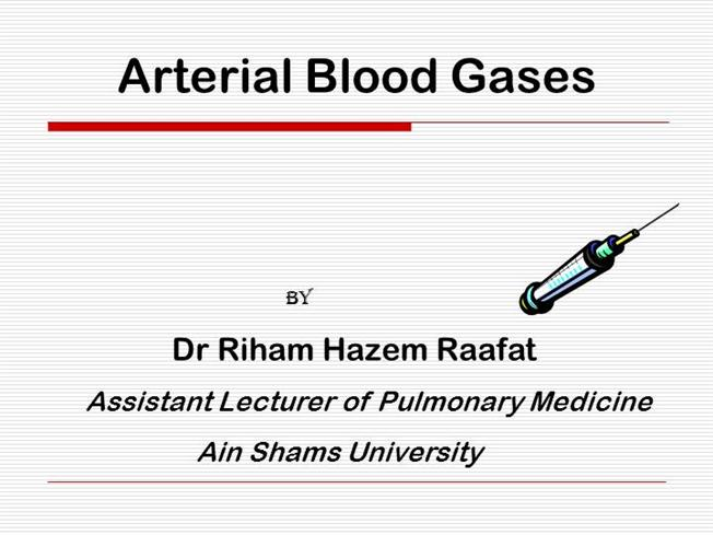 Arterial Blood Gases  ...