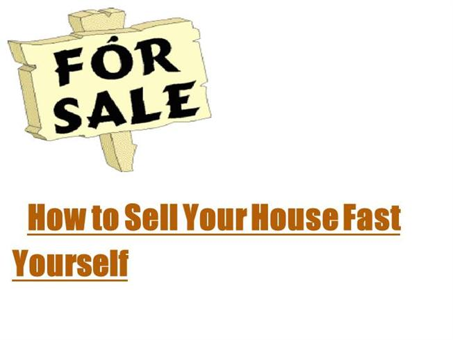 how to sell your house fast yourself authorstream. Black Bedroom Furniture Sets. Home Design Ideas