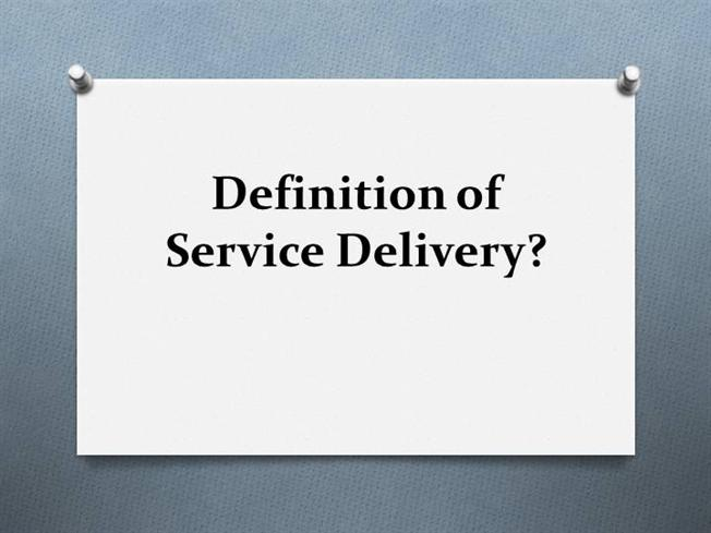 Definition of Service Delivery |authorSTREAM