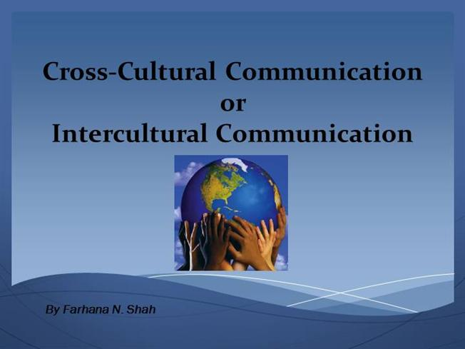 cross cultural communication 7 essay Essay submitted to harvard business school for its mba program harvard business school essay on cross cultural experiences understand and communication.