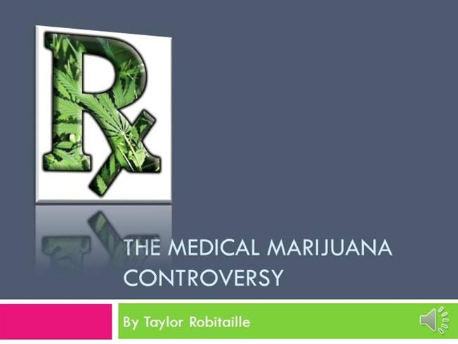 Medical marijuana legalization and controversy