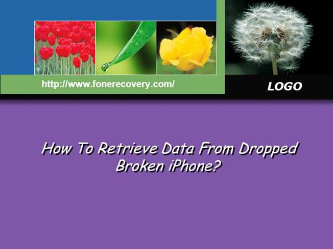 recover data from broken iphone how to retrieve data from dropped broken iphone authorstream 8988