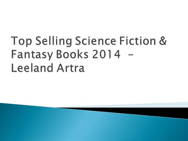 Top Selling Science Fiction & Fantasy Books 2014 - Leeland