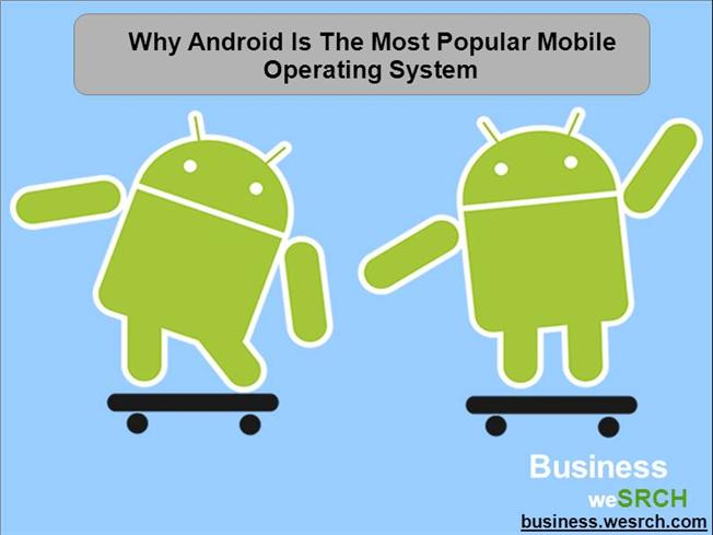 what is the latest android operating system why android is the most popular mobile operating system 21789