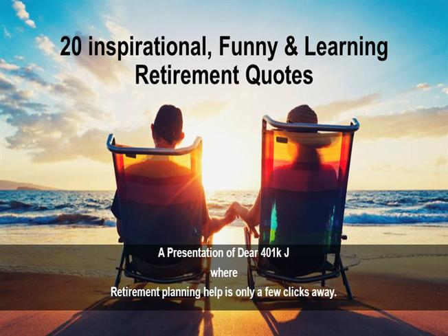 20 Inspirational, Learning & Funny Retirement Quotes ...