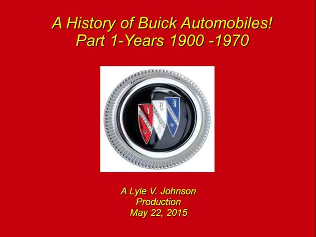 A History Of Buick Automobiles Part 1 Years 1900 1970