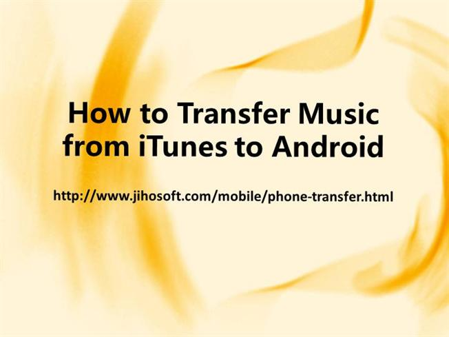 how to send music from android to iphone how to transfer from itunes to android authorstream 1197