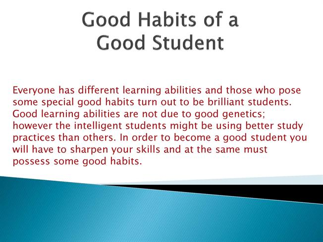 Can You Be Good Student And Have >> Good Habits Of A Good Student Authorstream