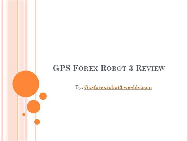 Gps forex robot 3 review