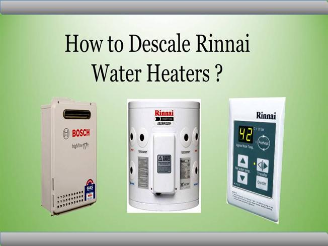 How To Descale Rinnai Water Heaters Authorstream