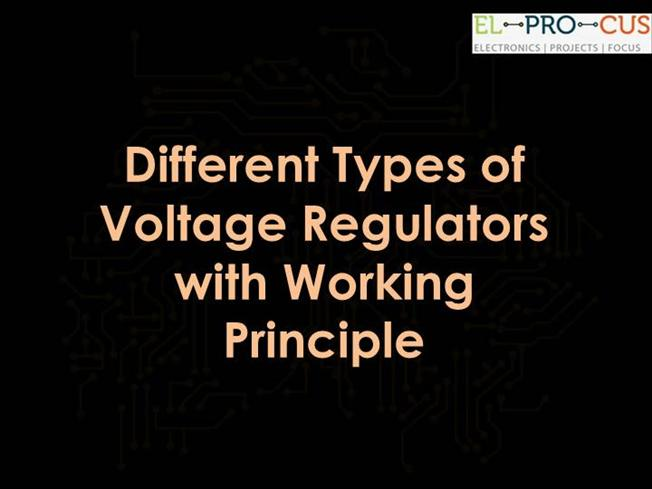 Different Types of Voltage Regulators With Working Principle