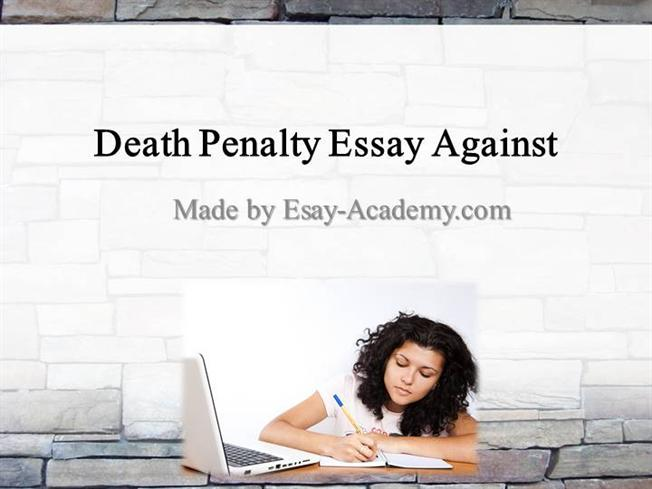 Death penalty essays against