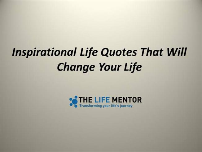 Inspirational Life Quotes That Will Change Your Life Authorstream