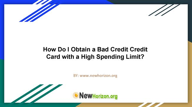 How Do i Obtain a Bad Credit Credit Card With a High
