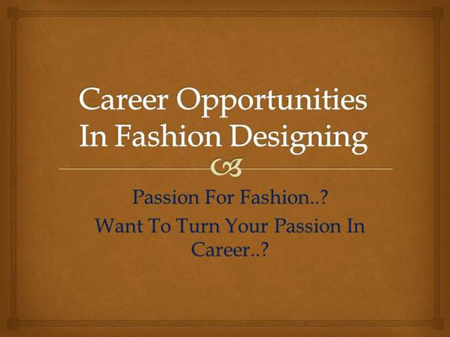 Career Opportunities In Fashion Designing Ppt Authorstream