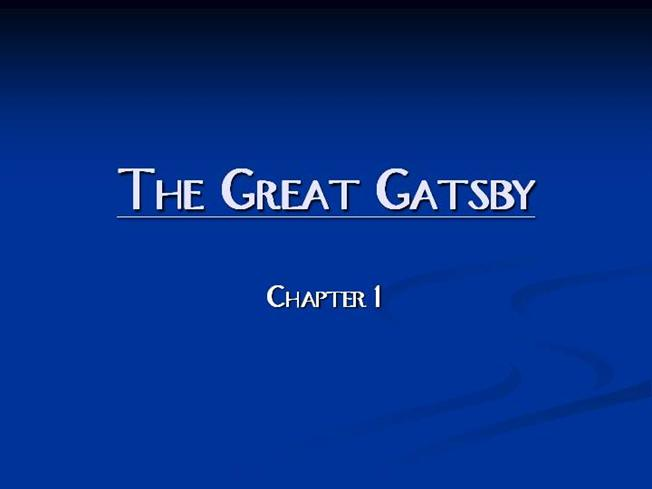the great gatsby chapter 1 authorstream. Black Bedroom Furniture Sets. Home Design Ideas