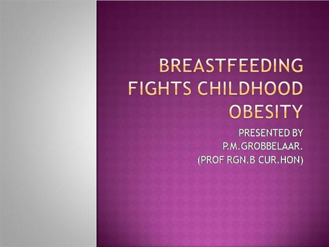 Breastfeeding fights childhood obesity authorstream for Childhood obesity powerpoint templates