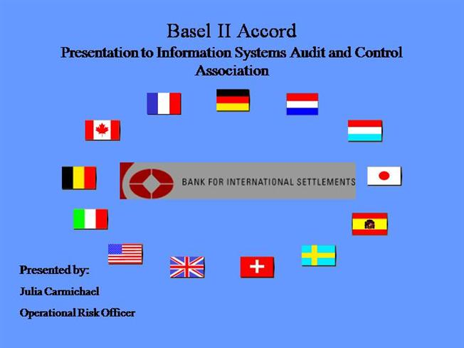 basel accord Overview of basel ii accord posted in basel ii, prm exam, prm exam iii the basel committee on banking supervision (bcbs) released the revised capital accord, also called, basel ii, on june 26, 2004.