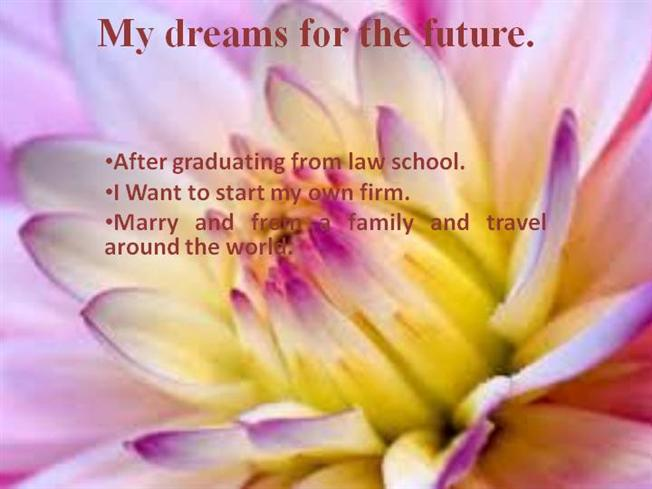 My dreams for the future
