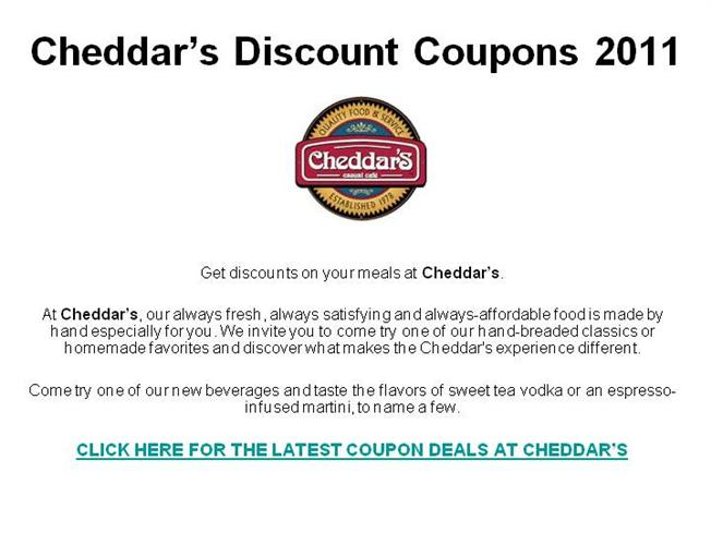 About conbihaulase.cf coupons. At Cheddars, one can get various discount offers. Cheddars enable its customers to save with every penny spent as a way of appreciation for support and products recognition. These discounts are made available by use of a Cheddars Coupon and cheddars coupon codes.